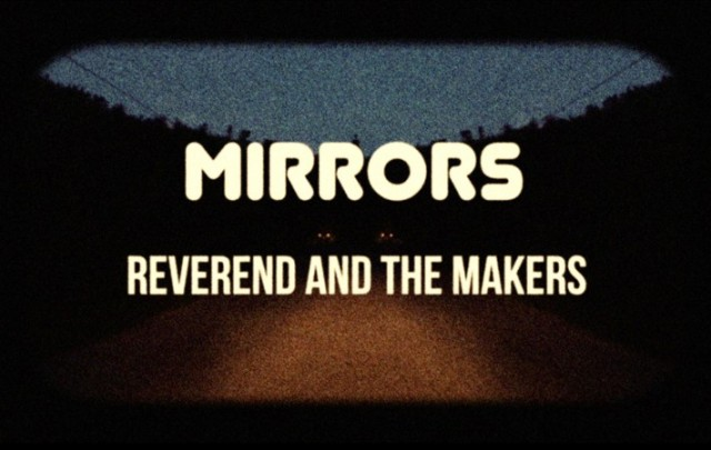 Reverend-The-Makers-Mirrors